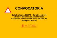 Convocatoria de la Licitación 368078 – Construcción de Obras de Sistemas de Alcantarillado Sanitario Condominial en tres Ciudades de la Región Oriental