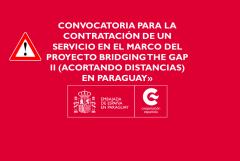Convocatoria para la contratación de un «Servicio de asistencia técnica para la revisión de directrices que garanticen la Educación Inclusiva de las Personas con Discapacidad, así como los ajustes razonables para la educación básica e inicial en el marco del proyecto Bridging the Gap II (Acortando Distancias) en Paraguay»
