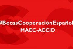 BECAS DE LA COOPERACION ESPAÑOLA: Convocatoria abierta de los programas de Becas MAEC-AECID para ciudadanos de países de América Latina, África y Asia, curso académico 2021-2022