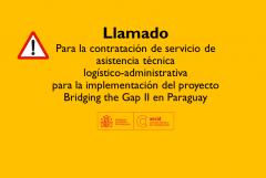 TÉRMINOS DE REFERENCIA   SERVICIO DE ASISTENCIA TÉCNICA ADMINISTRATIVA EN LA IMPLEMENTACIÓN DEL PROYECTO BRIDGING THE GAP II EN PARAGUAY