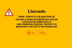 SERVICIO DE ASISTENCIA TÉCNICA PARA INTERPRETACIÓN DE LENGUA DE SEÑAS EN LA IMPLEMENTACIÓN DEL PROYECTO BRIDGING THE GAP II EN PARAGUAY